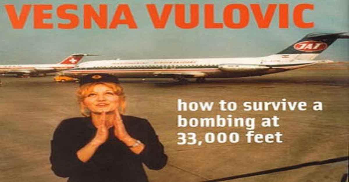 Vesna Vulovic está registrada en el libro Guiness de los Récords por ser la persona que ha podido sobrevivir a la caída más alta registrada sin paracaídas. En Serbia es considerada una auténtica heroína y su historia dio la vuelta al mundo entero.